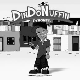 DINDONUFFIN TYRONE I. ART BY @LEMINIFX PARENTAL ADVISORY EXPLICIT CONTENT trademark