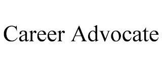 CAREER ADVOCATE trademark
