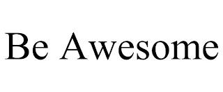 BE AWESOME trademark