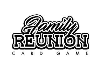 FAMILY REUNION CARD GAME trademark