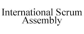 INTERNATIONAL SCRUM ASSEMBLY trademark