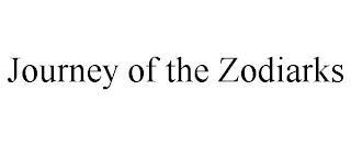 JOURNEY OF THE ZODIARKS trademark
