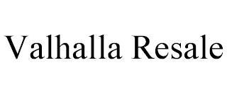 VALHALLA RESALE trademark