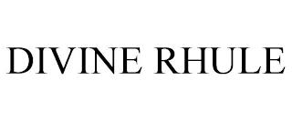 DIVINE RHULE trademark