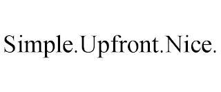 SIMPLE.UPFRONT.NICE. trademark