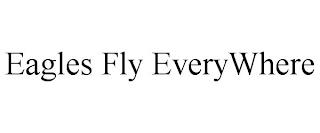 EAGLES FLY EVERYWHERE trademark