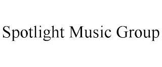 SPOTLIGHT MUSIC GROUP trademark