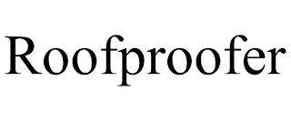 ROOFPROOFER trademark