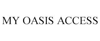 MY OASIS ACCESS trademark