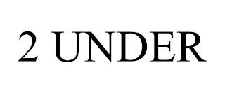 2 UNDER trademark
