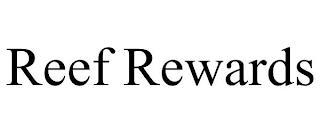 REEF REWARDS trademark