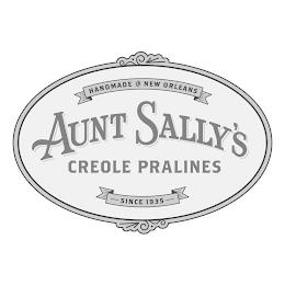 HANDMADE IN NEW ORLEANS AUNT SALLY'S CREOLE PRALINES SINCE 1935 trademark