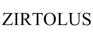 ZIRTOLUS trademark