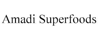 AMADI SUPERFOODS trademark