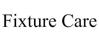 FIXTURE CARE trademark