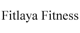 FITLAYA FITNESS trademark