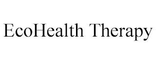 ECOHEALTH THERAPY trademark