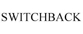 SWITCHBACK trademark