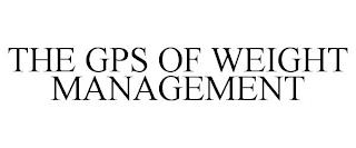 THE GPS OF WEIGHT MANAGEMENT trademark