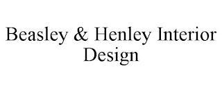 BEASLEY & HENLEY INTERIOR DESIGN trademark