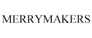 MERRYMAKERS trademark