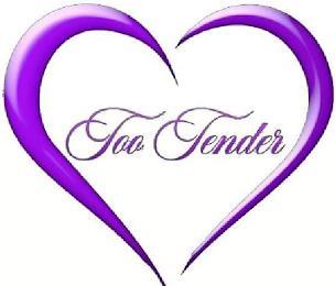 TOO TENDER trademark