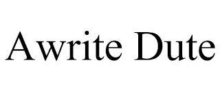 AWRITE DUTE trademark