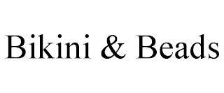 BIKINI & BEADS trademark