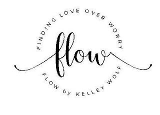 FINDING LOVE OVER WORRY FLOW FLOW BY KELLEY WOLF trademark