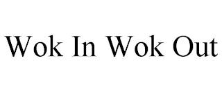 WOK IN WOK OUT trademark