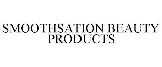 SMOOTHSATION BEAUTY PRODUCTS trademark