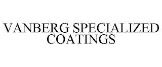 VANBERG SPECIALIZED COATINGS trademark