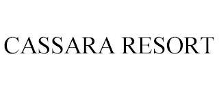 CASSARA RESORT trademark