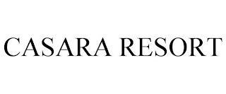 CASARA RESORT trademark