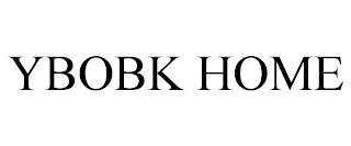 YBOBK HOME trademark