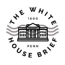 THE WHITE HOUSE BRIEF 1600 PENN trademark