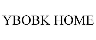 YBOBK HOME trademark