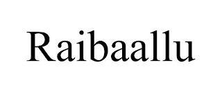 RAIBAALLU trademark