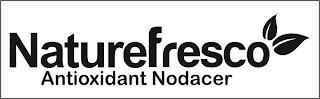 NATUREFRESCO ANTIOXIDANT NODACER trademark