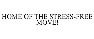 HOME OF THE STRESS-FREE MOVE! trademark