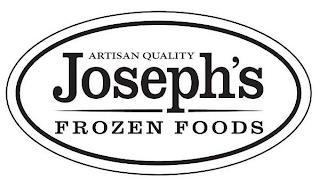 JOSEPH'S FROZEN FOODS, AND ARTISAN QUALITY trademark