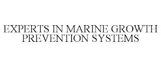 EXPERTS IN MARINE GROWTH PREVENTION SYSTEMS trademark