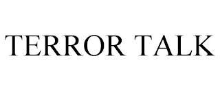 TERROR TALK trademark