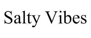 SALTY VIBES trademark
