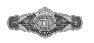 TABACOS TB BAEZ MF MY FATHER CIGARS SERIE SF HAND MADE trademark