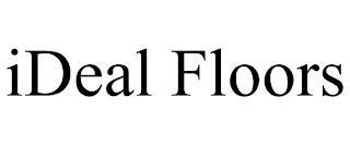 IDEAL FLOORS trademark