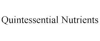 QUINTESSENTIAL NUTRIENTS trademark