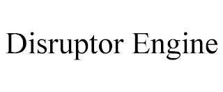 DISRUPTOR ENGINE trademark