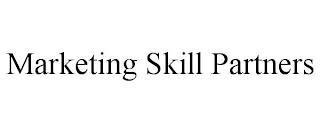 MARKETING SKILL PARTNERS trademark
