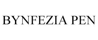 BYNFEZIA PEN trademark